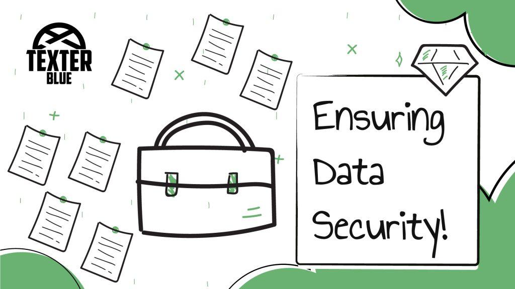 Ensuring Data Security!