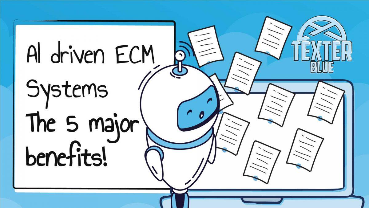 AI driven ECM Systems: The 5 major benefits!