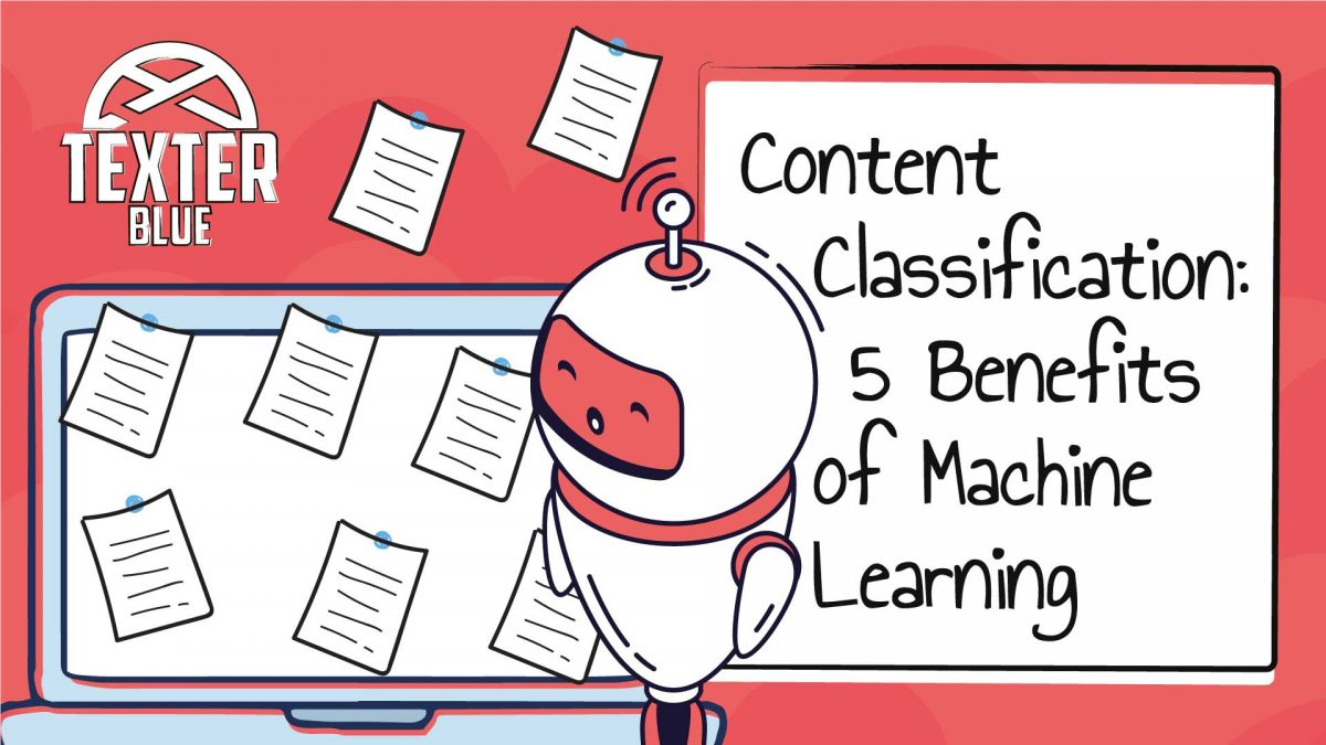 Content Classification: 5 Benefits Machine Learning